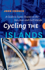 Cycling the Islands: A Guide to Scenic Routes on the San Juan and Gulf Islands Cover Image