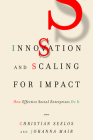 Innovation and Scaling for Impact: How Effective Social Enterprises Do It Cover Image