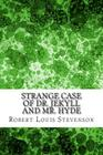 Strange Case of Dr. Jekyll and Mr. Hyde: (robert Louis Stevenson Classics Collection) Cover Image
