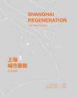 Shanghai Regeneration: Five Paradigms Cover Image