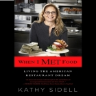 When I Met Food Lib/E: Living the American Restaurant Dream Cover Image