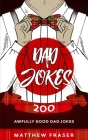 Dad Jokes: 200 Awfully Good Dad Jokes Cover Image