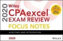 Wiley Cpaexcel Exam Review 2020 Focus Notes: Auditing and Attestation Cover Image