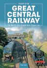History of the Great Central Railway Cover Image