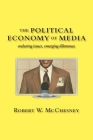 The Political Economy of Media: Enduring Issues, Emerging Dilemmas Cover Image