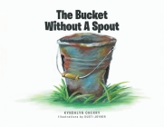 The Bucket Without A Spout Cover Image