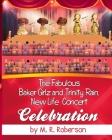 The Fabulous Baker Girlz: Trinity Rain New Life Concert Celebration Book 8 Cover Image