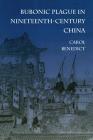 Bubonic Plague in Nineteenth-Century China Cover Image