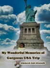 My Wonderful Memories of Gorgeous USA Trip Cover Image
