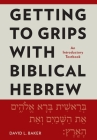 Getting to Grips with Biblical Hebrew: An Introductory Textbook Cover Image