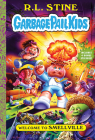 Welcome to Smellville (Garbage Pail Kids Book 1) Cover Image