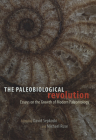 The Paleobiological Revolution: Essays on the Growth of Modern Paleontology Cover Image