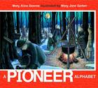 A Pioneer Alphabet (ABC Our Country) Cover Image