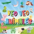 Veo Veo - Animales: ¿Puedes ver el Animal que Empieza con...? - ¡Un Juego de Buscar y Encontrar muy Divertido, para Niños de 2 a 4 Años! Cover Image