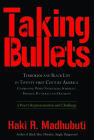 Taking Bullets: Terrorism and Black Life in Twenty-First Century America Confronting White Nationalism, Supremacy, Privilege, Plutocra Cover Image