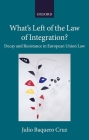 What's Left of the Law of Integration?: Decay and Resistance in European Union Law Cover Image