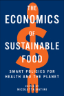 The Economics of Sustainable Food: Smart Policies for Health and the Planet Cover Image