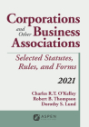 Corporations and Other Business Associations: Selected Statutes, Rules, and Forms, 2021 Supplement (Supplements) Cover Image
