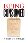 Being Consumed: Economics and Christian Desire Cover Image