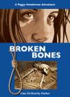 Broken Bones: A Peggy Henderson Adventure Cover Image