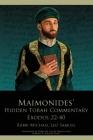 Maimonides' Hidden Torah Commentary -- Exodus 22-40 Cover Image