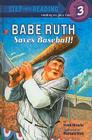 Babe Ruth Saves Baseball (Step Into Reading: A Step 3 Book) Cover Image