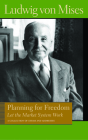 Planning for Freedom: Let the Market System Work; A Collection of Essays and Addresses (Library of the Works of Ludwig Von Mises) Cover Image