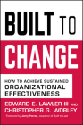 Built to Change: How to Achieve Sustained Organizational Effectiveness Cover Image