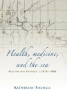 Health, Medicine, and the Sea: Australian Voyages, C.1815-60 Cover Image