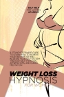Weight Loss Hypnosis For Women: A Straightforward Guide To Learn How To Achieve Your Dream Body And Increase Your Self-Esteem Through Self-Hypnosis, A Cover Image