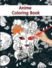 Anime Coloring Book: Best Coloring Book For Kids, Teens And Adults 2021 Cover Image