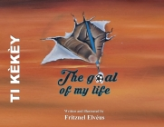 The Goal of My Life (Ti Kekey) Cover Image