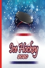 Ice Hockey 2020: Great calendar 2020 for Ice Hockey Player. Schedule your races. No more missing events with this notebook. Cover Image