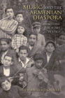 Music and the Armenian Diaspora: Searching for Home in Exile (Public Cultures of the Middle East and North Africa) Cover Image
