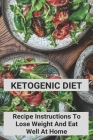 Ketogenic Diet: Recipe Instructions To Lose Weight And Eat Well At Home: Keto Copycat Krispy Kreme Donuts Cover Image