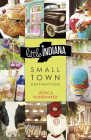 Little Indiana: Small Town Destinations Cover Image
