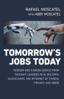 Tomorrow's Jobs Today: Wisdom and Career Advice from Thought Leaders in Ai, Big Data, Blockchain, the Internet of Things, Privacy, and More Cover Image