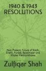 1940 & 1943 Resolutions: Past, Present, Future of Sindh, Siraiki, Punjab, Balochistan and Khyber Pakhtunkhuwa Cover Image