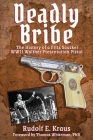 Deadly Bribe: The History of a Fritz Sauckel WWII Walther Presentation Pistol Cover Image
