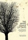 The White Chalk of Days: The Contemporary Ukrainian Literature Series Anthology (Ukrainian Studies) Cover Image