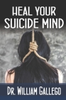 Heal Your Suicide Mind Cover Image