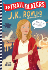 Trailblazers: J.K. Rowling: Behind the Magic Cover Image