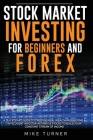 Stock Market Investing for Beginners and Forex: A Quick Start Guide to Creating Real Wealth and Become a Intelligent Investor in Forex & Stocks to Bui Cover Image