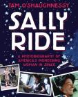 Sally Ride: A Photobiography of America's Pioneering Woman in Space Cover Image