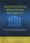 Maintenance and Operational Reliability: 24 Essential Building Blocks Cover Image