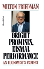 Bright Promises, Dismal Performance: An Economist's Protest Cover Image