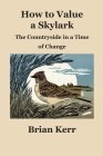 How to Value a Skylark: The Countryside in a Time of Change Cover Image