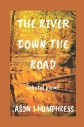 The River Down the Road: selected poems Cover Image