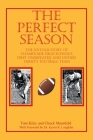 The Perfect Season: The Untold Story of Chaminade High School's First Undefeated and Untied Varsity Football Team Cover Image