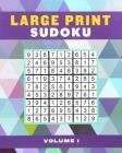 Large Print Sudoku Volume 1 (Large Print Puzzle Books #1) Cover Image